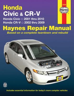 Honda Civic & CRV Automotive Repair Manual: 01-10 - Haynes, John