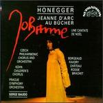 Honegger:Jeanne d'Arc au B�cher; A Christmas Cantata
