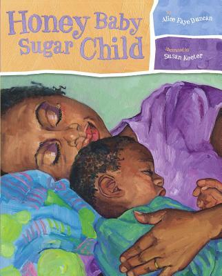 Honey Baby Sugar Child - Duncan, Alice Faye
