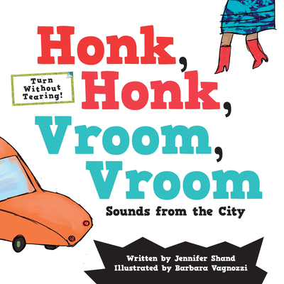 Honk, Honk, Vroom, Vroom: Sounds from the City - Shand, Jennifer