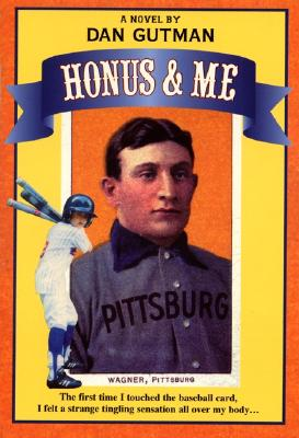 Honus & Me: A Baseball Card Adventure - Gutman, Dan