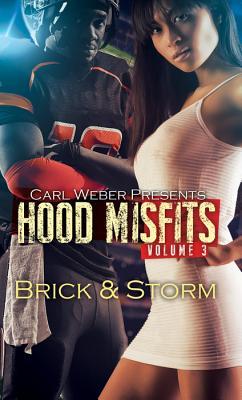 Hood Misfits Volume 3: Carl Weber Presents - Brick, and Storm
