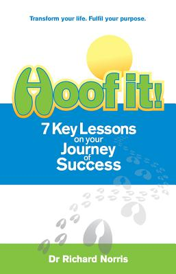 Hoof It!: 7 Key Lessons on Your Journey to Success - Norris, Richard
