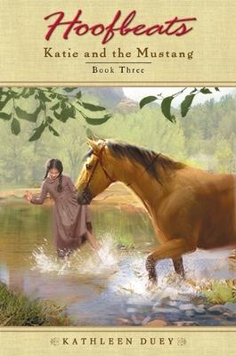 Hoofbeats: Katie and the Mustang #3 - Duey, Kathleen