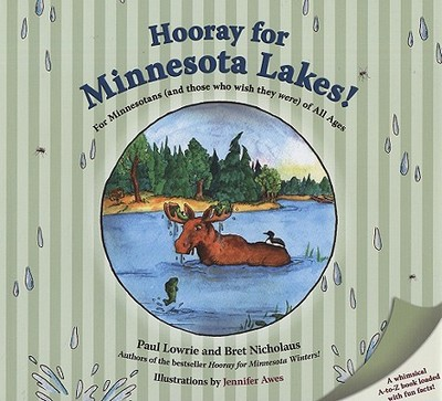 Hooray for Minnesota Lakes!: For Minnesotans (and Those Who Wish They Were) of All Ages - Lowrie, Paul, and Nicholaus, Bret R