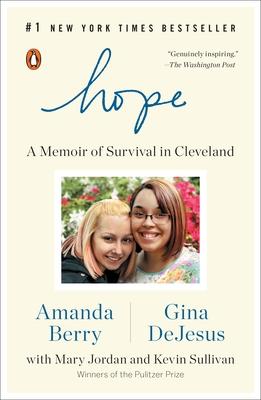 Hope: A Memoir of Survival in Cleveland - Berry, Amanda, and DeJesus, Gina, and Jordan, Mary