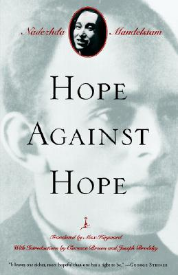 Hope Against Hope: A Memoir - Mandelstam, Nadezhda, and Brown, Clarence (Introduction by), and Hayward, Max (Translated by)