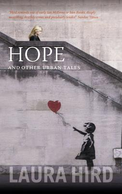 Hope And Other Stories - Hird, Laura