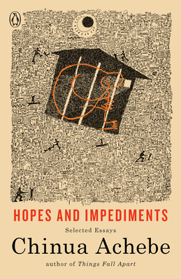 Hopes and Impediments: Selected Essays - Achebe, Chinua