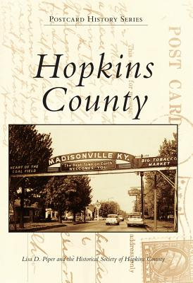 Hopkins County - Piper, Lisa D, and Historical Society of Hopkins County