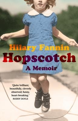 Hopscotch: A Memoir - Fannin, Hilary