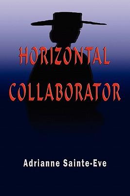 Horizontal Collaborator - Sainte-Eve, Adrianne