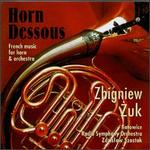 Horn Dessous: French Music for Horn & Orchestra