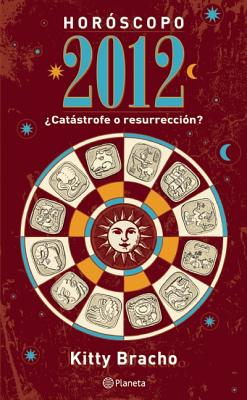 Horoscopo: Catastrofe O Resurreccion? - Bracho, Kitty