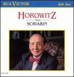 Horowitz Plays Scriabin - Vladimir Horowitz (piano)