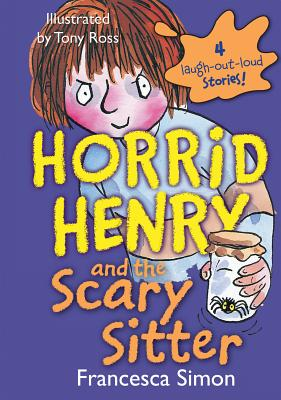 Horrid Henry and the Scary Sitter - Simon, Francesca
