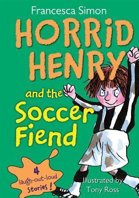 Horrid Henry and the Soccer Fiend - Simon, Francesca