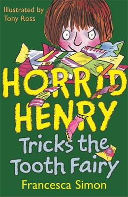 Horrid Henry and the Tooth Fairy. Francesca Simon - Simon, Francesca