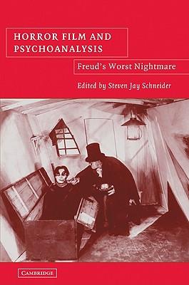 Horror Film and Psychoanalysis: Freud's Worst Nightmare - Schneider, Steven Jay (Editor)