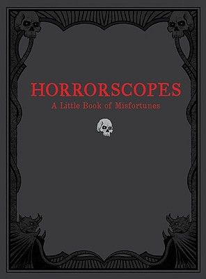 Horrorscopes: A Little Book of Misfortunes - Edwards, Lucien