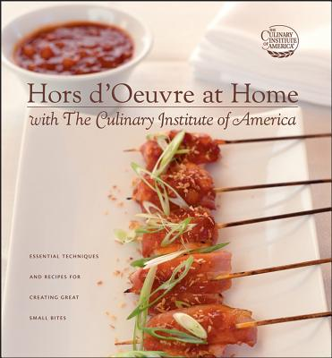 Hors d'Oeuvre at Home with the Culinary Institute of America - The Culinary Institute of America, and Fink, Ben (Preface by)