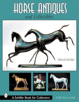 Horse Antiques & Collectibles - Rashkin, Deborah