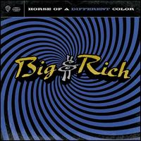 Horse of a Different Color - Big & Rich