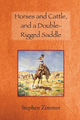 Horses and Cattle, and a Double-Rigged Saddle - Zimmer, Stephen
