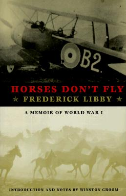 Horses Don't Fly - Libby, Frederick, and Groom, Winston (Introduction by), and Marsh, Sally Ann (Afterword by)