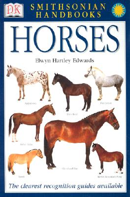 Horses - Hartley Edwards, Elwyn, and Smithsonian Institution (Contributions by)