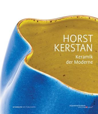 Horst Kerstan: Keramik der Moderne - Schuly, Maria (Editor)