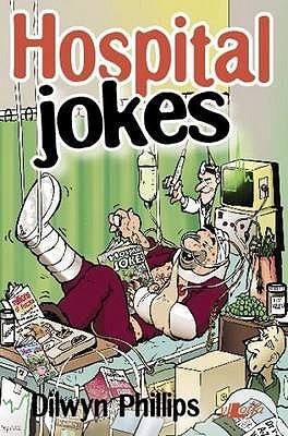 Hospital Jokes - Phillips, Dilwyn