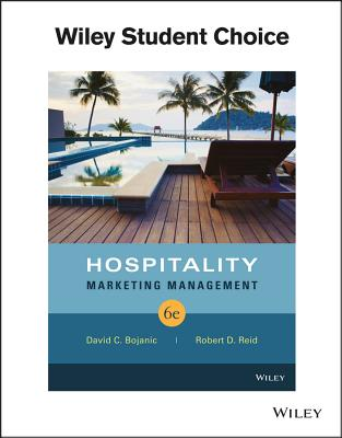 Hospitality Marketing Management - Reid, Robert D, and Bojanic, David C