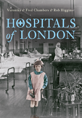 Hospitals of London - Chambers, Veronika, and Chambers, Fred, and Higgins, Rob