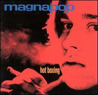 Hot Boxing - Magnapop