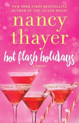 Hot Flash Holidays - Thayer, Nancy