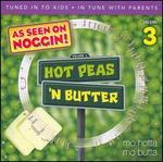 Hot Peas 'N Butter, Vol. 3: Mo Hotta, Mo Butta