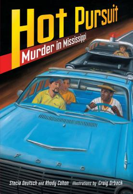 Hot Pursuit: Murder in Mississippi - Deutsch, Stacia, and Cohon, Rhody