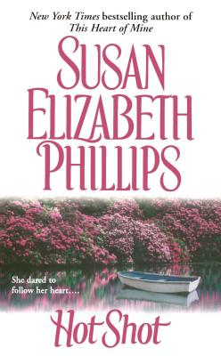 Hot Shot - Phillips, Susan Elizabeth