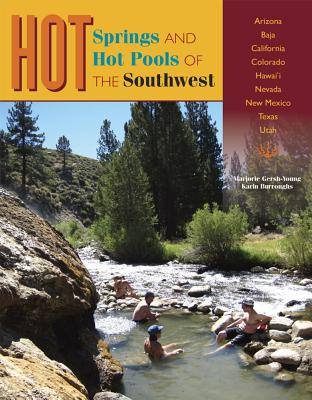 Hot Springs and Hot Pools of the Southwest - Gersh-Young, Marjorie, and Burroughs, Karin
