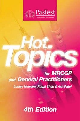 Hot Topics for MRCGP and General Practitioners - Newson, Louise, and Shah, Rupal, and Patel, Ash