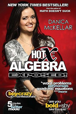 Hot X: Algebra Exposed! - McKellar, Danica