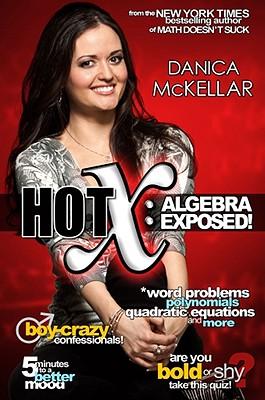 Hot X: Algebra Exposed - McKellar, Danica