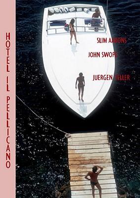 Hotel Il Pellicano - Aarons, Slim (Photographer), and Swope, John (Photographer), and Teller, Juergen (Photographer)