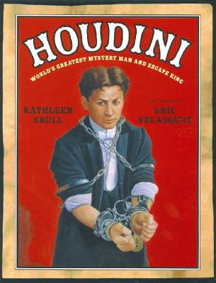 Houdini: World's Greatest Mystery Man and Escape King - Krull, Kathleen