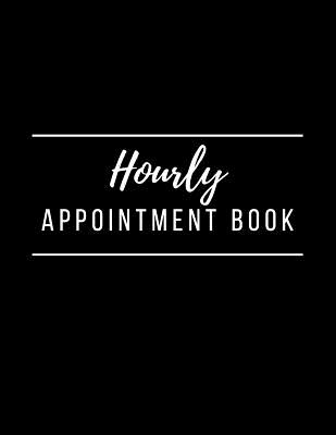Hourly Appointment Book: 4 Column Undated Daily Planner Appointment Book with Time 8.5 x 11 Inches (Volume 20) - Planner, Nnj