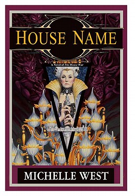House Name: The House War: Book Three - West, Michelle