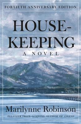 Housekeeping (Fortieth Anniversary Edition) - Robinson, Marilynne
