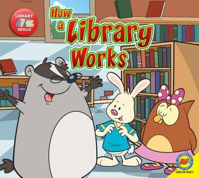 How a Library Works - Stjohn, Amanda