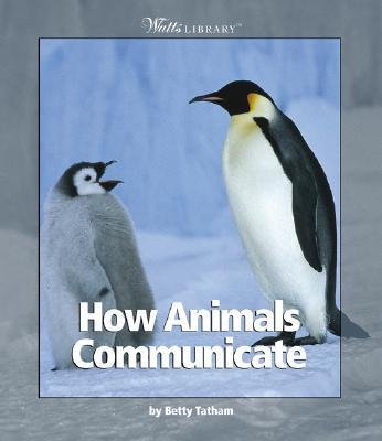How Animals Communicate - Tatham, Betty